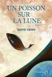Un poisson sur la lune, David Vann