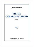Vie de Gérard Fulmard, Jean Echenoz