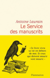 Le service des manuscrits, Antoine Laurain