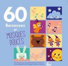60 berceuses & musiques douces