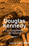 La symphonie du hasard : livre 2