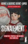 Signalements : Infanticide, pédophilie, maltraitance, tous complices.