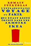 extraordinaire voyage du fakir qui était resté coincé dans une armoire Ikea L'