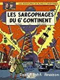 Les sarcophages du 6e continent : La menace universelle