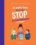 Le petit livre pour dire STOP au harcèlement scolaire