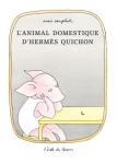 L' animal domestique d'Hermès Quichon