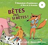 Bêtes pas si bêtes ! - 3 histoires d'animaux à lire et à écouter Les trois boucs (conte norvégien), La chèvre Biscornue (conte européen), Le petit cochon têtu (conte européen) -