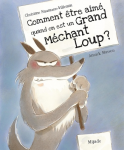 Comment être aimé quand on est un Grand Méchant Loup ?