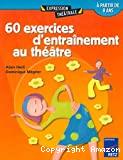 60 exercices d'entraînement au théâtre T1
