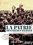 La patrie des frères Werner