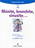Rhinite, bronchite, sinusite...
